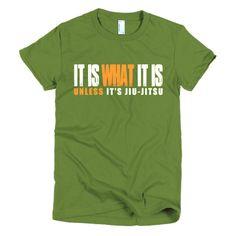 It Is What It Is women's BJJ t-shirt