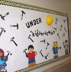 """Kids at Work-Under Kidstruction"", for beginning of the year board!"
