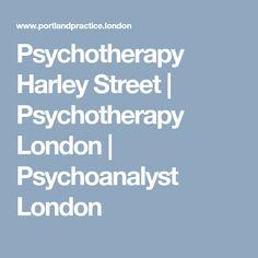 Psychotherapy Harley Street | Psychotherapy London | Psychoanalyst London