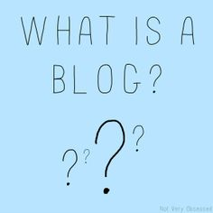 What is a Blog? | Not Very Obsessed #Blogging