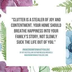 """Clutter is a stealer of joy and contentment. Your home should breathe happiness into your family's story, not slowly suck the life out of you. Quotes To Live By, Me Quotes, Wisdom Quotes, Crush Quotes, Sparks Joy, Declutter Your Life, Ideas Para Organizar, Just Dream, Simple Living"