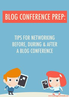 Blog Conference Prep: Tips For Networking Before, During & After a Blog Conference | Food Bloggers of Canada