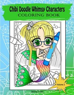 Digital Edition Volume 2 Chibi Doodle Whimsy Characters Coloring Book For Adult And All Ages With Fairies Mermaid By JennyLuanArt