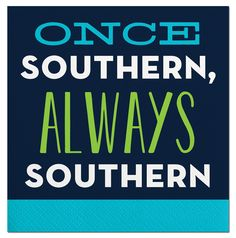 """""""Once Southern"""""""