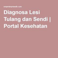 Diagnosa Lesi Tulang dan Sendi | Portal Kesehatan