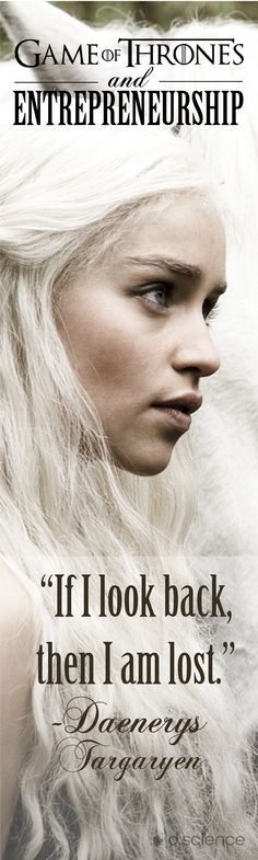 5 Lessons Game of Thrones Will Teach Entrepreneurs: Read more at http://www.dscience.co/blog/5-lessons-game-of-thrones-will-teach-entrepreneurs