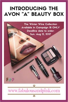 Introducing Avon's A Beauty Box! The Winter Wine Collection available in Campaign 18 only! Deadline date to order is Sun Aug 13, 2017! Click for more information: https://fabulousandpink.com/avon-beauty-box/