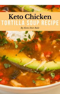 The Best Low-Carb Keto Chicken Tortilla Soup Recipe Easy low-carb Mexican tortilla Keto soup recipe. Low Carb Soup Recipes, Easy Soup Recipes, Diet Recipes, Diet Meals, Dessert Recipes, Kale Recipes, Lunch Recipes, Low Fat Low Carb, Low Carb Keto