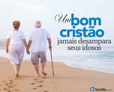 Um bom cristão cuida dos seus idosos,