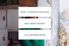 How I Stopped Freaking Out About Money As A Solopreneur. #business #money