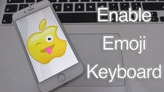 How to Enable Emoji Keyboard on iPhone 7 Plus 7 6S 6 SE 5S 5C 5 4S iPad ...