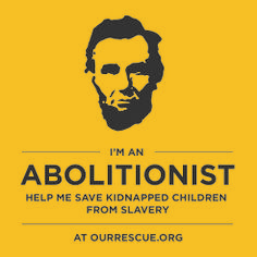 Save the lives of Children & become an Abolitionist.  The most impact full group, that can get the job done on a small budget, and going through the front door.