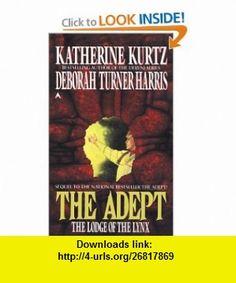 The Adept 2 The Lodge of the Lynx (9780441003440) Katherine Kurtz, Deborah Turner Harris , ISBN-10: 0441003443  , ISBN-13: 978-0441003440 ,  , tutorials , pdf , ebook , torrent , downloads , rapidshare , filesonic , hotfile , megaupload , fileserve