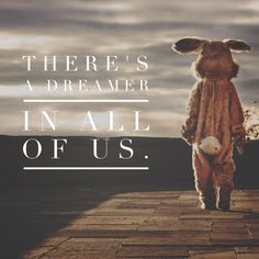 There's a Dreamer in All of Us