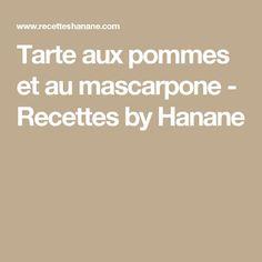 Tarte aux pommes et au mascarpone - Recettes by Hanane