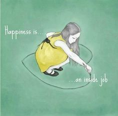 #Happiness is... an inside job