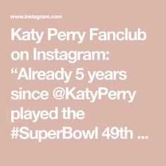 """Katy Perry Fanclub on Instagram: """"Already 5 years since @KatyPerry played the #SuperBowl 49th Halftime Show!🎙🏈 And you know what?! It's still the most iconic and most…"""" Halftime Show, Katy Perry, 5 Years, Play, Math, Instagram, Math Resources, Mathematics"""