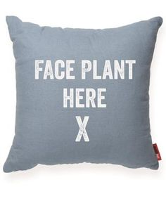"""""""Face Plant Here"""" Decorative Throw Pillow gifts.com"""