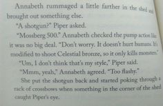 Friendly reminder that Annabeth knows how to work with guns. (And probably a lot of other demigods too)
