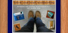 follow your heart woodworking
