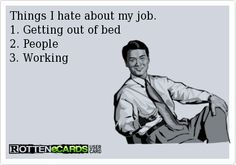 Things I hate about my job...