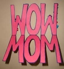 WOW MOM Card:  Make this card from red construction paper for Mother's Day!