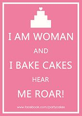 I am woman and I bake cakes hear me roar ~ Poster designed by 'Party Cakes by Leora' Baking Quotes, Food Quotes, Funny Quotes, Keep Calm Quotes, Quotes To Live By, Quotes About Sweets, Cupcake Quotes, Food Captions, The Joy Of Baking