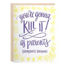 Gonna Kill It As Parents Greeting Card