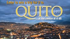 Quito is the centre of it all, and from there you can visit the coast, the Amazon jungle, the Andean Cloud Forest or the Galapagos! One of us could win!