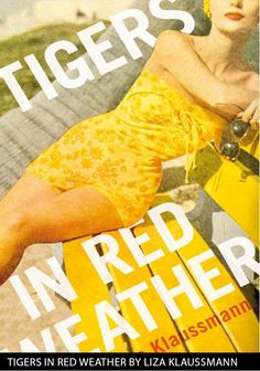 Tigers in Red Weather by Liza Klaussmann    The cover of this book to me just says SUMMER, and I love that, I really do. The colour and the heat and the sultry atmosphere that saturate this book are the things that affected me most, and the things that I think really create the vaguely sinister feeling that sizzles beneath the pretty surface. The novel opens with two cousins, Nick and Helena, lounging in their silky slips on the grass and drinking gin. World War Two has