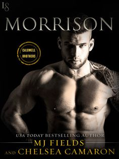 MORRISON by Chelsea Camaron and MJ Fields (Caldwell Brothers, #2) |On Sale: 12/1/2015 | Loveswept Contemporary New Adult Romance | eBook | The sizzling-hot Caldwell Brothers series—perfect for readers of J. S. Scott and Emma Chase—hits the Vegas strip as a bad-boy gambler from Detroit Rock City shows a single mom what it means to play for keeps. | Las Vegas bad boy gambling passionate