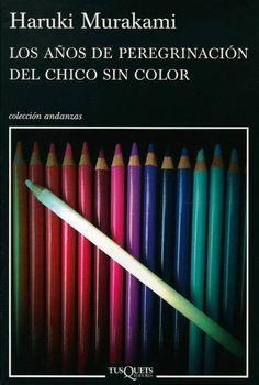 LOS AÑOS DE PEREGRINACION DEL CHICO SIN COLOR recomendación de WW