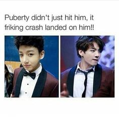 Jungkook. Puberty. My life was ruined.