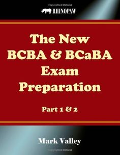 The New BCBA & BCaBA Exam Preparation by Mark Valley  - repinned by @PediaStaff – Please Visit ht.ly/63sNtfor all our ped therapy, school & special ed pins