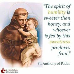 """Anthony of Padua is known as """"the champion of the poor and as the Miracle Worker"""" (from """"Franciscan Friars, T.R, Loretto, PA) Of course, many Catholics pray to St. Anthony to help them find things that are lost. His feast day is June Catholic Quotes, Catholic Prayers, Catholic Saints, Religious Quotes, Roman Catholic, Catholic Religion, Patron Saints, Saint Antony, Saint Anthony Of Padua"""