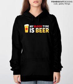 My Blood Type is Beer Hoodie