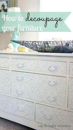Dresser Makeover- Change a piece of furniture with decoupage (for under $5) Elmer's glue + water + paper!