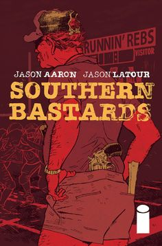 Southern Bastards n°1. Art & cover by Jason Latour. (Words by Jason Aaron)