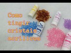 Como tingir cristais de acrílico - YouTube