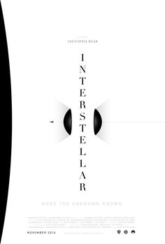 Make the unknown known. Fantastic Poster for Interstellar Movie by Travis Purri . Film Poster Design, Movie Poster Art, Poster On, Poster Prints, Minimal Movie Posters, Cinema Posters, Film Posters, Interstellar Film, Alternative Movie Posters