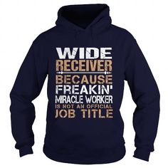 WIDE RECEIVER Because FREAKING Miracle Worker Isn't An Official Job Title T Shirts, Hoodies, Sweatshirts. CHECK PRICE ==► https://www.sunfrog.com/LifeStyle/WIDE-RECEIVER--Freaking-Navy-Blue-Hoodie.html?41382