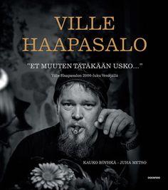 Et muuten tätäkään usko - Ville Haapasalon 2000-luku Venäjällä - Kauko Röyhkä, Juha Metso, Ville Haapasalo