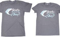 @Ari Berry :) TopatoCo: Sharks Are Cute Too Shirt