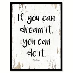 If you can dream it you can do it Walt Disney Inspirational Quote Saying Gift…