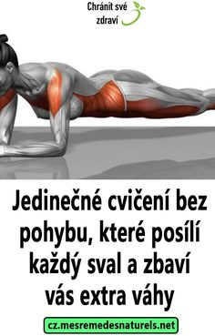 Jedinečné cvičení bez pohybu, které posílí každý sval a zbaví vás extra váhy Health And Beauty, Health Fitness, Diet, Plank, Stretching, Pictures, Bulletin Board, Health And Fitness, Banting