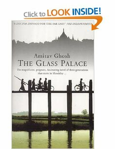 The Glass Palace: Amazon.co.uk: Amitav Ghosh: Books