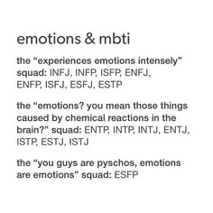 ESTJ THIS IS ME THIS IS ME. THEY ARE JUST NEUROTRANSMITTERS AND HORMONES PEOPLE. Thy can be changed. They make illogical decisions. Stop being emotional.