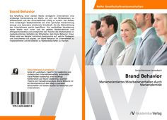 Einzigartigkeit durch Brand Behavior Behavior, Leadership, Management, Perception, Sustainability, Science, Things To Do