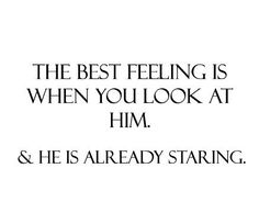 when you look at him. & he is already staring