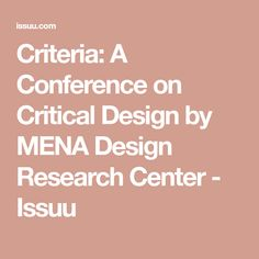 Criteria: A Conference on Critical Design by MENA Design Research Center - Issuu